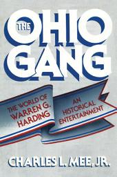 The Ohio Gang: The World of Warren G. Harding