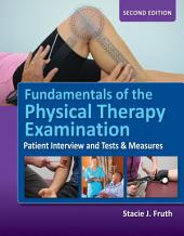 Fundamentals of the Physical Therapy Examination: Edition 2