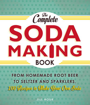 The Complete Soda Making Book PDF
