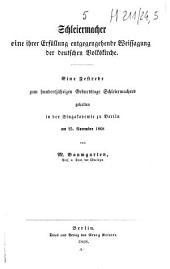 Schleiermacher eine ihrer Erfüllung entgegengehende Weissagung der deutschen Volkskirche: eine Festrede zum hundertjährigen Geburtstage Schleiermachers gehalten in der Singakademie zu Berlin am 25. November 1868