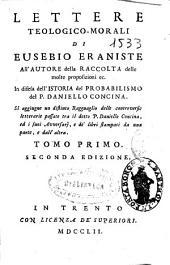 Lettere teologico-morali di Eusebio Eraniste ...: in difesa dell'Istoria del probabilismo del p. Daniello Concina ... ; tomo primo