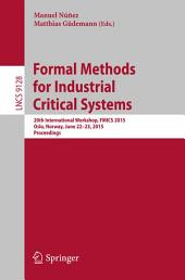 Formal Methods for Industrial Critical Systems: 20th International Workshop, FMICS 2015 Oslo, Norway, June 22-23, 2015 Proceedings