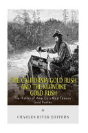 The California Gold Rush and the Klondike Gold Rush