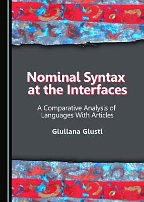 Nominal Syntax at the Interfaces PDF