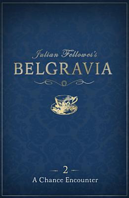 Julian Fellowes s Belgravia Episode 2