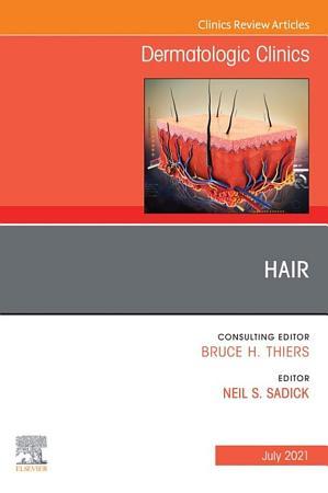 Hair  An Issue of Dermatologic Clinics  E Book PDF