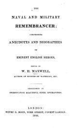 The Naval and Military Remembrancer: Comprising Anecdotes and Biographies of Eminent English Heroes