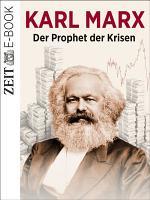 Karl Marx   Der Prophet der Krisen PDF