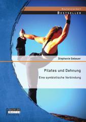 Pilates und Dehnung – Eine symbiotische Verbindung