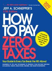 How to Pay Zero Taxes 2010: Edition 27