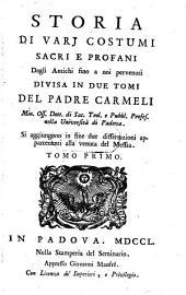 Storia di varj costumi sacri e profani dagli antichi fino a noi pervenuti (etc.)