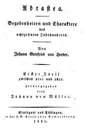Adrastea: Begebenheiten und Charaktere des achtzehnten Jahrhunderts. Zwischen 1801 und 1803, Band 1