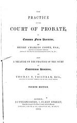 The Practice of the Court of Probate, in Common Form Business