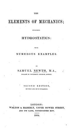 The Elements of Mechanics  Including Hydrostatics     Second Edition  Revised and Much Enlarged PDF