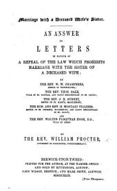 Marriage with a Deceased Wife's Sister. An answer to letters in favour of a repeal of the law by W. W. Champneys, T. Dale, J. H. Gurney, H. Montagu Villiers and W. F. Hook