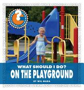What Should I Do? On the Playground