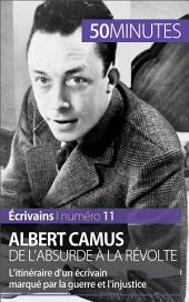 Albert Camus, de l'absurde à la révolte: L'itinéraire d'un écrivain marqué par la guerre et l'injustice