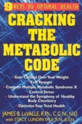 Cracking the Metabolic Code: The Nine Keys to Peak Health