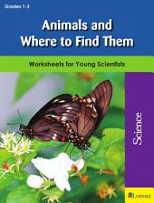 Animals and Where to Find Them: Worksheets for Young Scientists