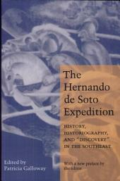 "The Hernando de Soto Expedition: History, Historiography, and ""discovery"" in the Southeast"
