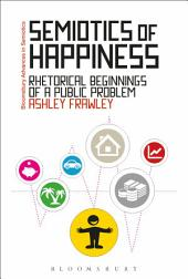 Semiotics of Happiness: Rhetorical beginnings of a public problem