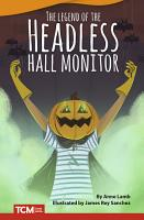 The Legend of the Headless Hall Monitor  Read Along eBook PDF