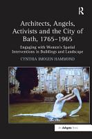 Architects  Angels  Activists and the City of Bath  1765 965   PDF