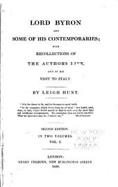 Lord Byron and Some of His Contemporaries: With Recollections of the Author's Life, and of His Visit to Italy, Volume 1