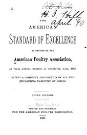 The American Standard of Excellence, Giving a Complete Description of All the Recognized Varieties of Fowels