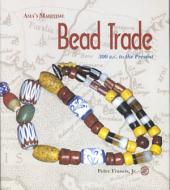 Asia's Maritime Bead Trade: 300 B.C. to the Present