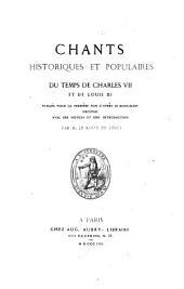 Chants historiques et populaires du temps de Charles VII et de Louis XI.