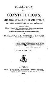 Collection Des Constitutions, Chartes Et Lois Fondamentales Des Peuples De L'Europe Et Des Deux Amériques ; Tome Premier: Volume1