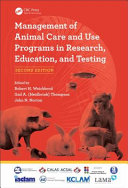 Management of Animal Care and Use Programs in Research  Education  and Testing  Second Edition PDF