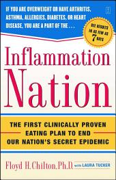 Inflammation Nation: The First Clinically Proven Eating Plan to End Our Nation's Secret Epidemic