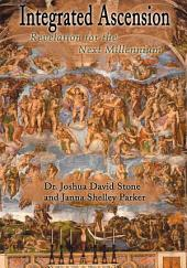 Integrated Ascension: Revelation for the Next Millennium