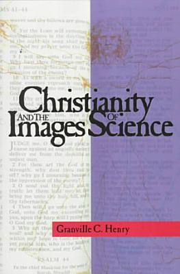 Christianity and the Images of Science PDF