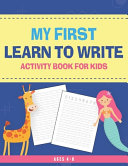 My First Learn To Write Activity Book For Kids Ages 4 8 PDF