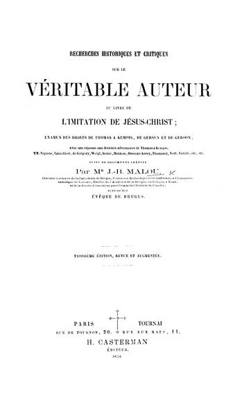 Download Recherches historiques et critiques sur le v  ritable auteur du Livre de l Imitation de J  sus Christ  examen des droits de Thomas a Kempis  de Gersen et de Gerson      Suivi de documents in  dits      Seconde   dition     augment  e Book