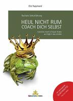 Heul nicht rum  Coach Dich selbst  PDF
