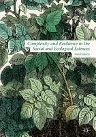 Complexity and Resilience in the Social and Ecological Sciences PDF