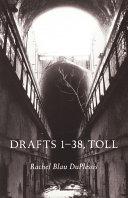 Drafts 1–38, Toll