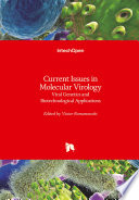Current Issues in Molecular Virology
