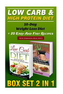 Low Carb and High Protein Diet BOX SET 2 in 1  10 Day Weight Loss Diet   20 Easy and Fast Recipes