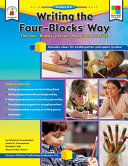 Writing the Four-Blocks® Way, Grades K - 6