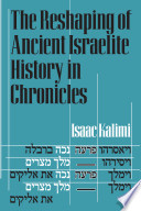 The Reshaping Of Ancient Israelite History In Chronicles