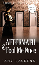 Aftermath and Fool Me Once Book