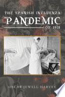 The Spanish Influenza Pandemic of 1918