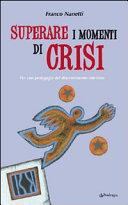 Superare i momenti di crisi. Per una pedagogia del discernimento