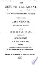 Het Nieuwe Testament Ofte Alle Boeken Des Nieuwen Verbonds Onzes Heeren Jesu Christi Etc