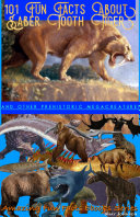 101 Fun Facts About Saber Tooth Tiger
